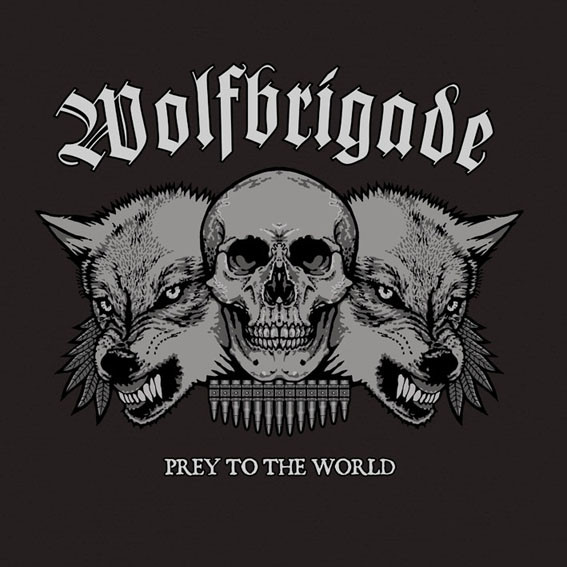 Wolfbrigade - Prey To The World