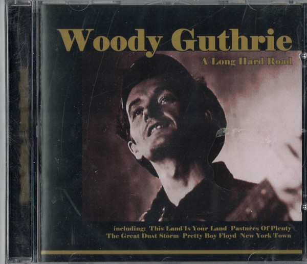 Woody Guthrie - A Long Hard Road