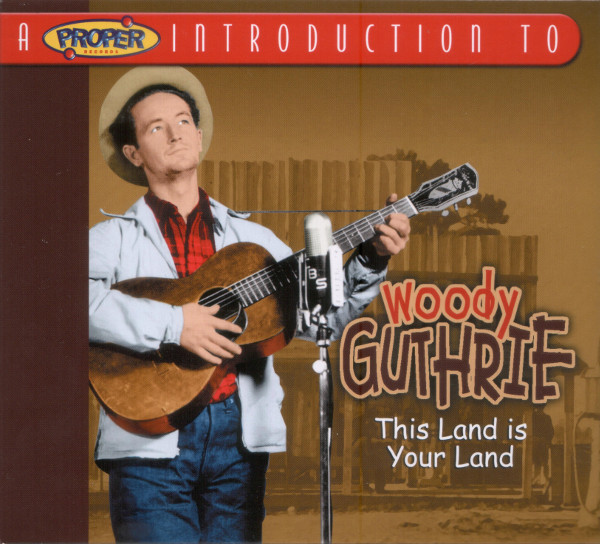 Woody Guthrie - A Proper Introduction To Woody Guthrie