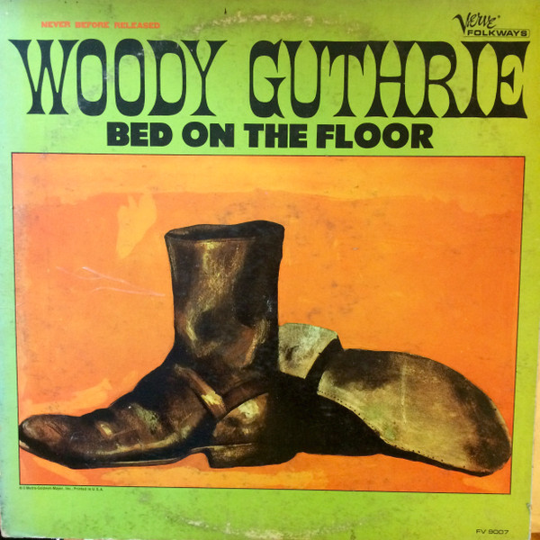 Woody Guthrie - Bed On The Floor