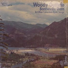 Woody Guthrie - Bonneville Dam & Other Columbia River Songs