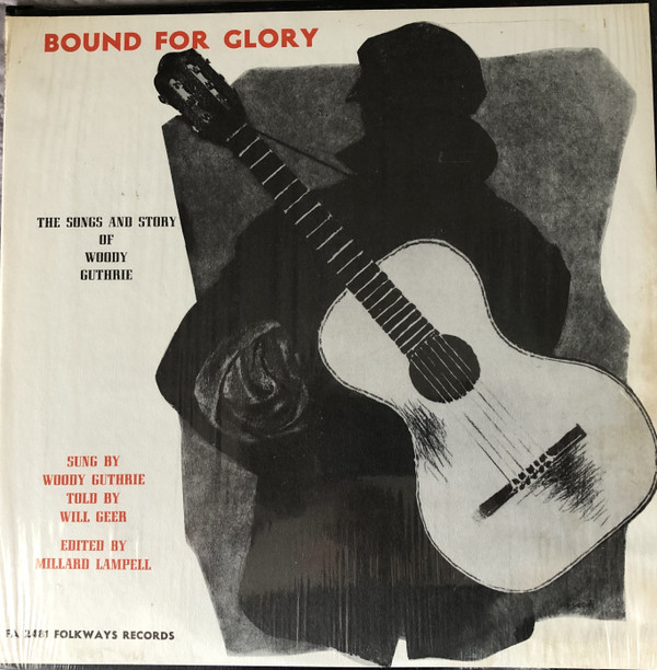 Woody Guthrie - Bound For Glory (The Songs And Story Of Woody Guthrie)