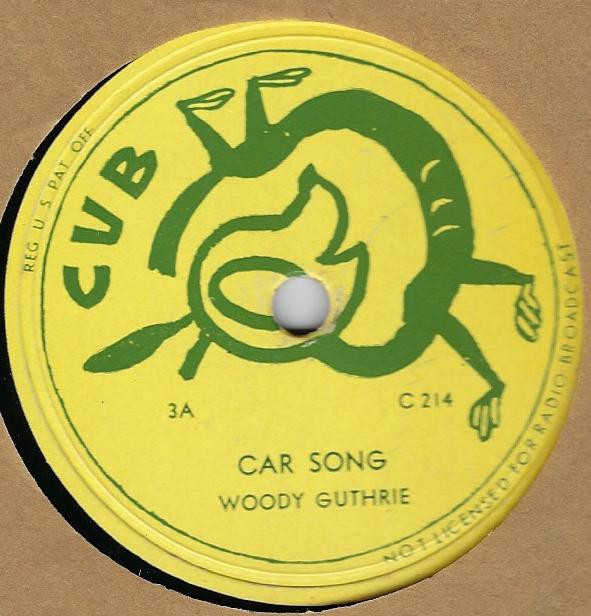 Woody Guthrie - Car Song / Why Oh Why