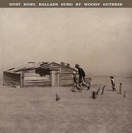 Woody Guthrie - Dust Bowl Ballads Sung By Woody Guthrie