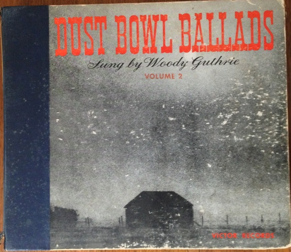 Woody Guthrie - Dust Bowl Ballads: Sung By Woody Guthrie Volume 2