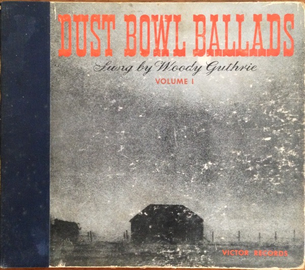Woody Guthrie - Dust Bowl Ballads: Sung By Woody Guthrie Volume I