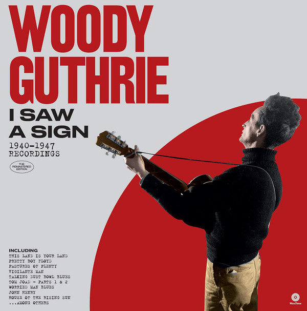Woody Guthrie - I Saw A Sign, 1940-1947 Recordings