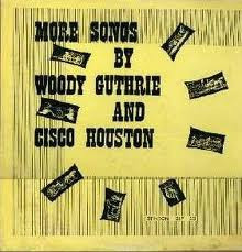 Woody Guthrie - More Songs By Woody Guthrie And Cisco Houston