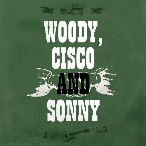 Woody Guthrie - My Dusty Road Woody, Cisco And Sonny