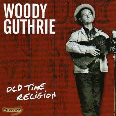 Woody Guthrie - Old Time Religion