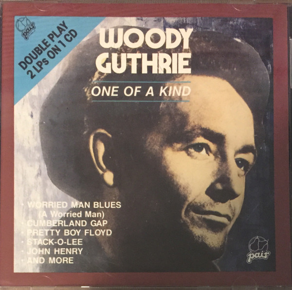 Woody Guthrie - One Of A Kind