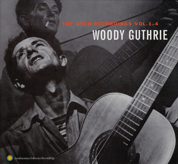 Woody Guthrie - The Asch Recordings Vols. 1-4