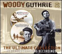 Woody Guthrie - The Ultimate Collection. 51 Gound Breaking Recordings (Pastures Of Plenty/Hard Travellin