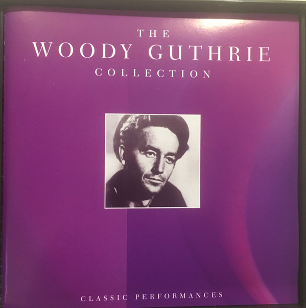 Woody Guthrie - The Woody Guthrie Collection