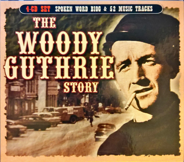Woody Guthrie - The Woody Guthrie Story