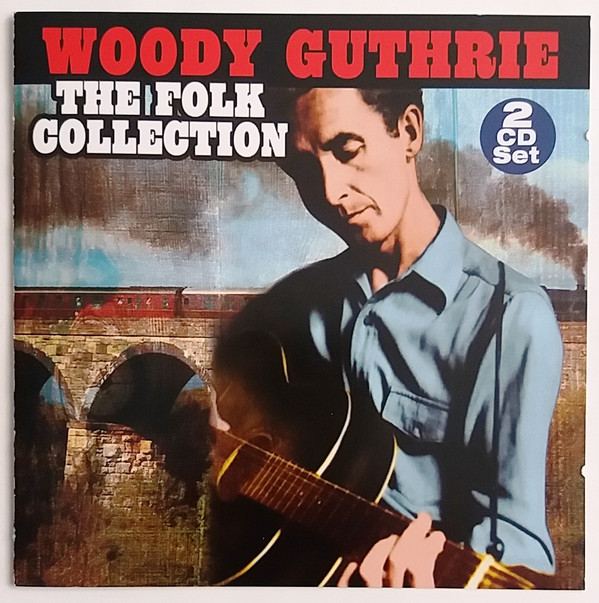 Woody Guthrie - Woody Guthrie - The Folk Collection