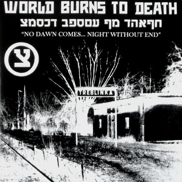 World Burns To Death - No Dawn Comes... Night Without End