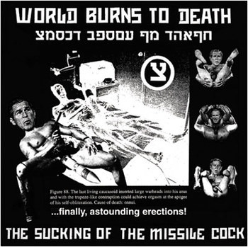 World Burns To Death - The Sucking Of The Missile Cock