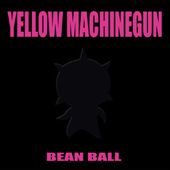 Yellow Machinegun - Bean Ball
