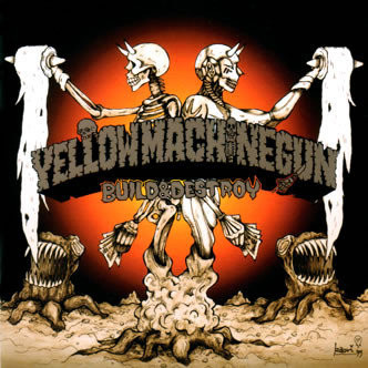 Yellow Machinegun - Build & Destroy